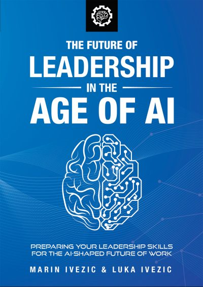 Featured Post: The Future of Leadership in the Age of AI by Marin Ivezic