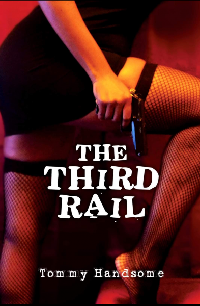 Featured Post: The Third Rail by Tommy Handsome
