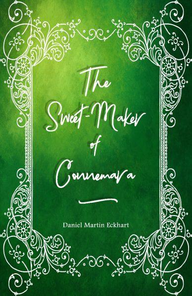 Featured Post: The Sweet-Maker of Connemara by Daniel Martin Eckhart