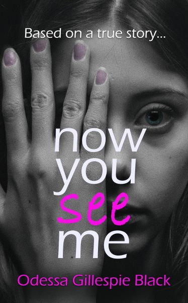 Featured Post: Now You See Me: A Sexual Abuse Survivor's True Story by Odessa Gillespie Black