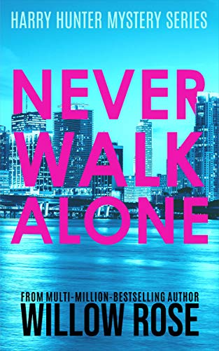 Featured Post: NEVER WALK ALONE by Willow Rose