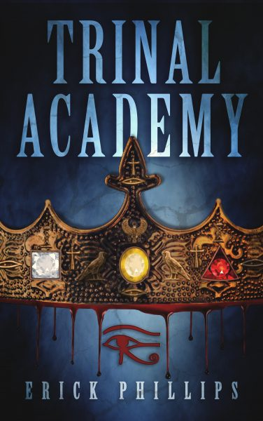 Featured Post: Trinal Academy: Ancient Blood Ties by Erick Phillips