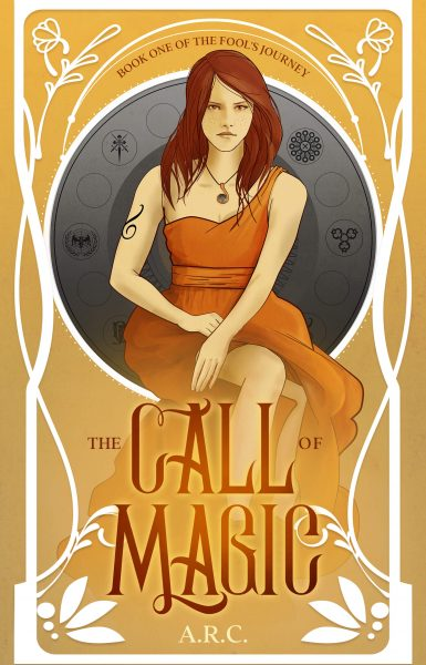 Featured Post: The Call of Magic – Book One of The Fool's Journey by A. R. C.