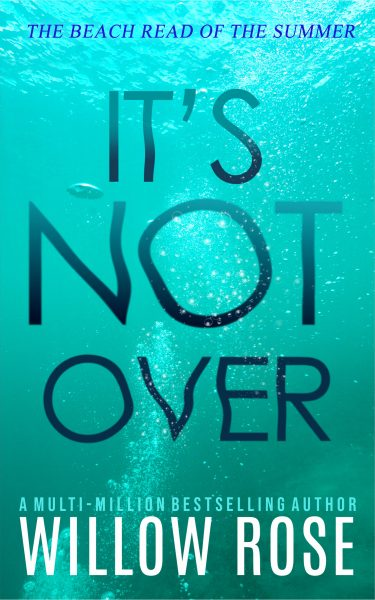 Featured Post: It's Not Over by Willow Rose