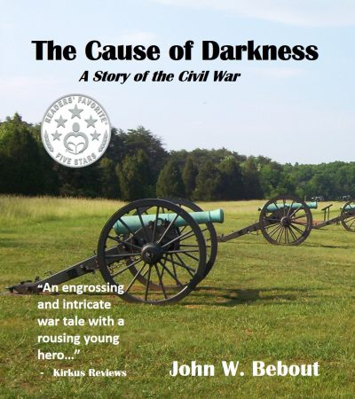 Featured Post: The Cause of Darkness– A Story of the Civil War by John Bebout