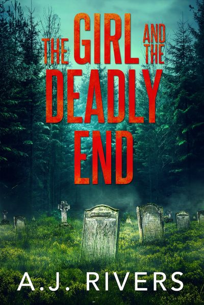 Featured Post: The Girl And The Deadly End by A.J. Rivers