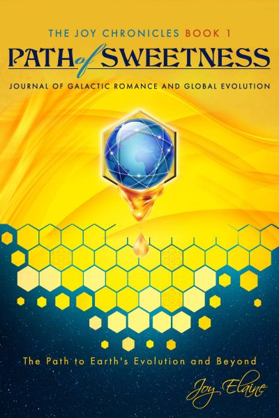 Featured Post: Path of Sweetness: Journal of Galactic Romance and Global Evolution (The Joy Chronicles Book 1) by Joy Elaine