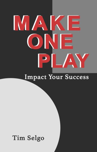 Featured Post: Make One Play by Tim Selgo