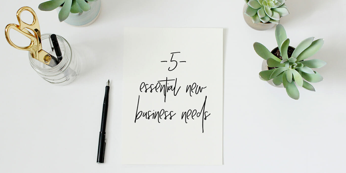 5 New Business Needs