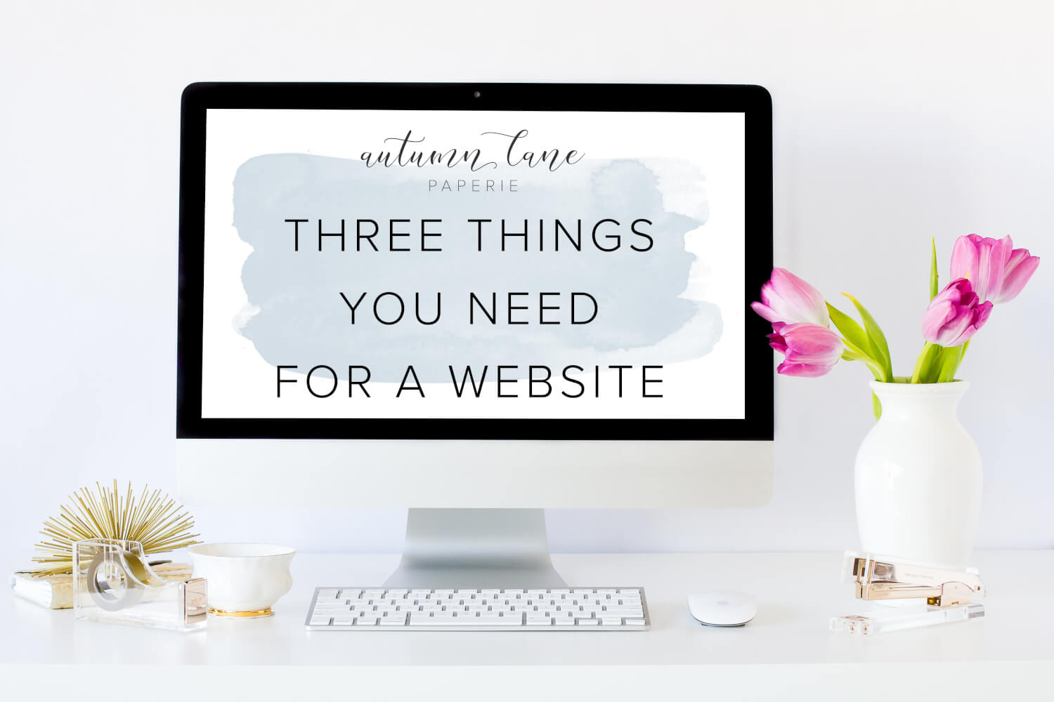 The Three Things You NEED for a Website