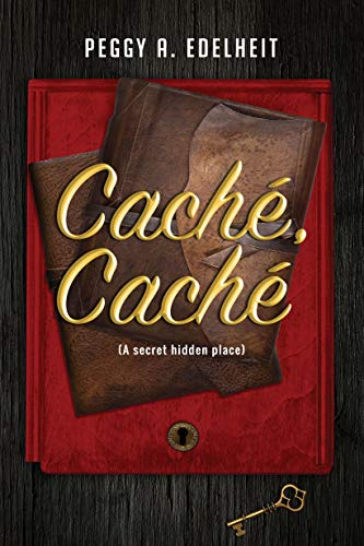 Featured Post: Cache, Cache by Peggy Edelheit