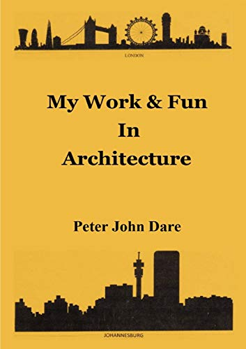 Featured Post: My Work & Fun In Architecture by Peter Dare