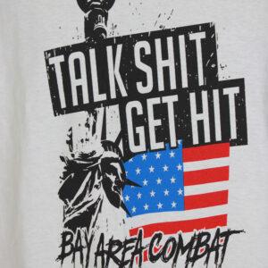 Men's Bay Area Combat Talk Shit Get Hit White T-shirt