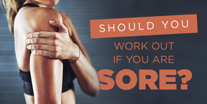 Should You Work Out If You Are Sore?
