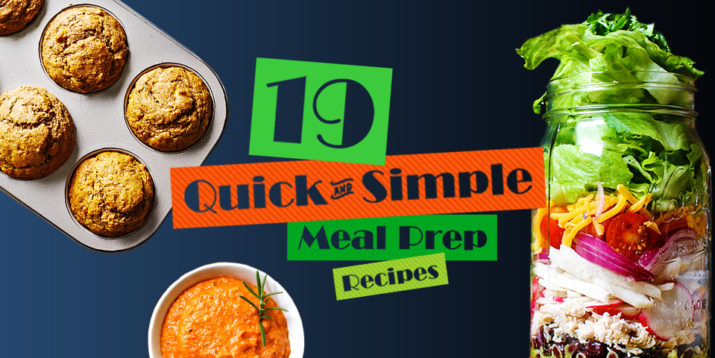 19 Quick And Simple Meal Prep Recipes