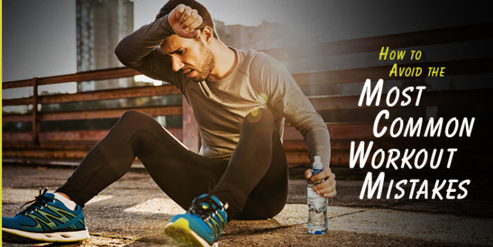 How to Avoid 10 of the Most Common Workout Mistakes