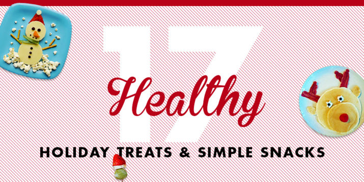 17 Healthy Holiday Treats and Simple Snacks