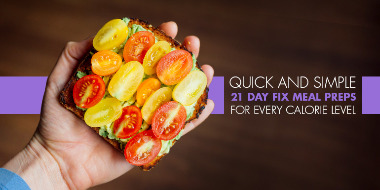 Quick and Simple 21 Day Fix Meal Prep for Every Calorie Level
