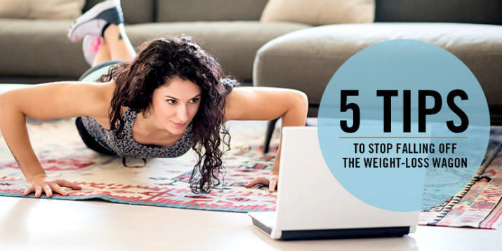5 Tips to Stop Falling Off the Weight-Loss Wagon