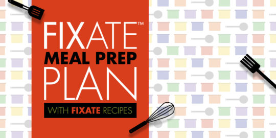 FIXATE Meal Prep Plan for 1500-1700 Calories