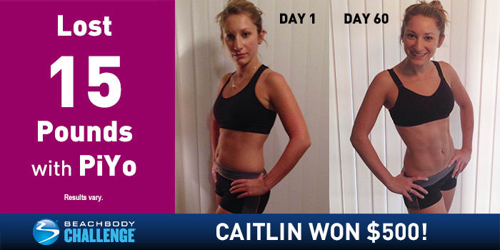 Caitlin Lost 15 Pounds in 60 Days with PiYo, Won $500!