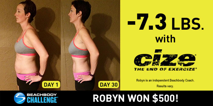 CIZE Results: Robyn Shook Off 7.3 Pounds in 30 Days and Won $500!