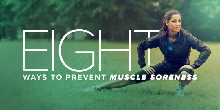 Recovery Done Right: 8 Ways to Prevent Muscle Soreness