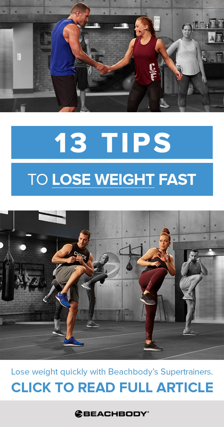 13 Tips To Lose Weight Quickly The Beachbody Blog
