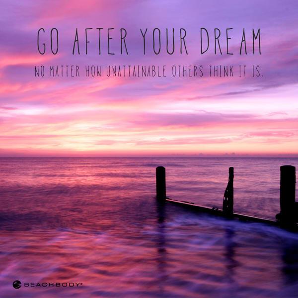 Beachbody blog dream go after motivation monday