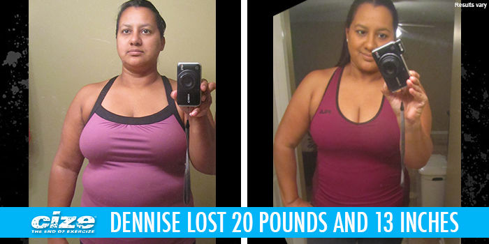 CIZE Results: Dennise Lost 20 Pounds!