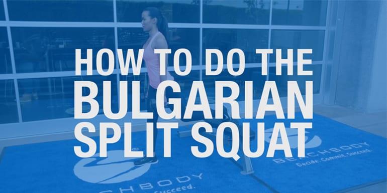 How to Do the Bulgarian Split Squat