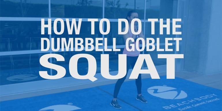 How to Do the Dumbbell Goblet Squat