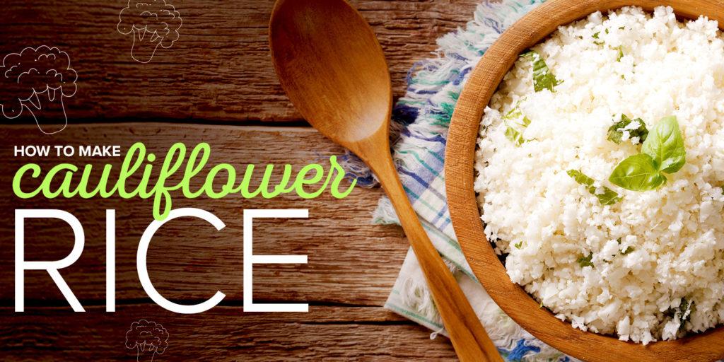 How to Make Cauliflower Rice + Cauliflower Rice Recipes!