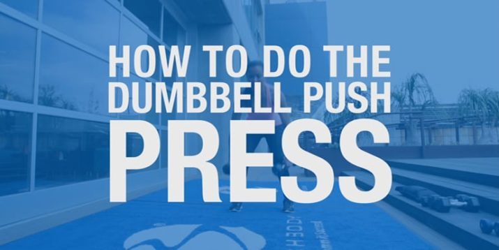 How to Do the Dumbbell Push Press