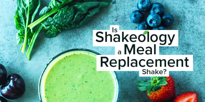 Is Shakeology a Meal Replacement Shake or a Protein Shake?