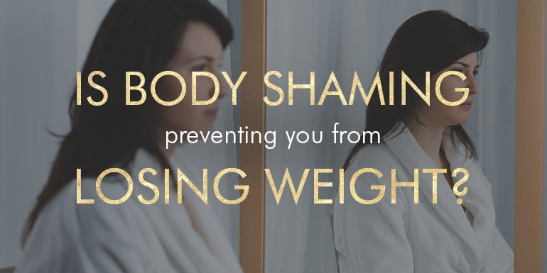 Is Body Shaming Keeping You From Losing Weight?