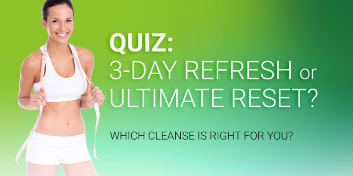 Quiz: Which Cleanse is Right for You?