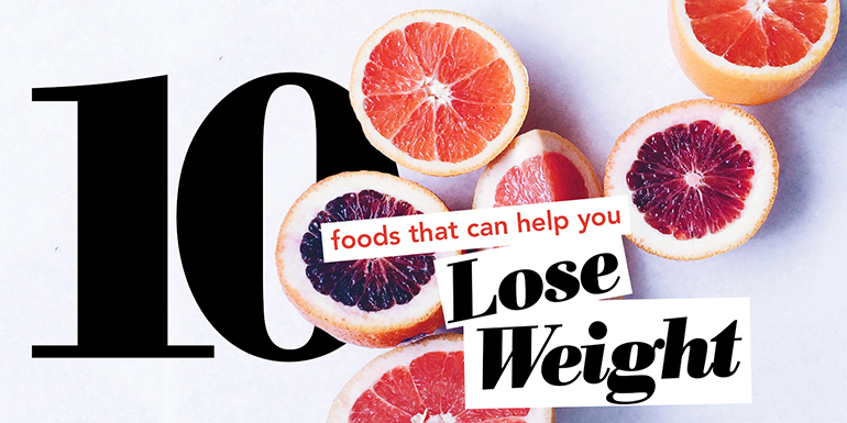 10 Foods That Can Help You Lose Weight