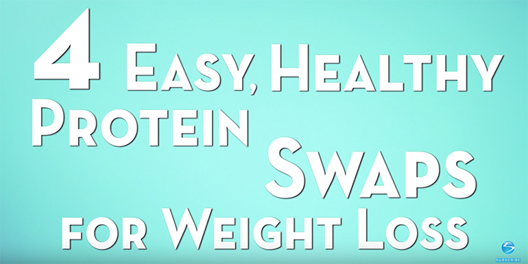 Video 4 Healthy Protein Swaps For Weight Loss The Beachbody Blog