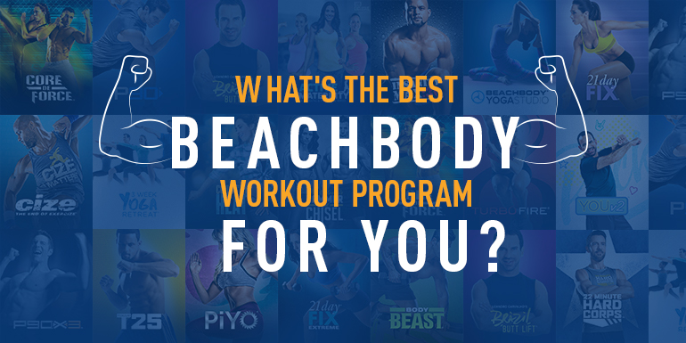 How To Choose Your Beachbody Workout The Beachbody Blog