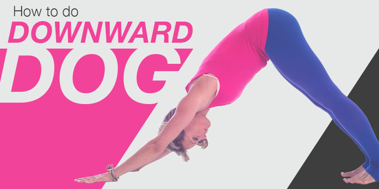 How to Do Downward Dog