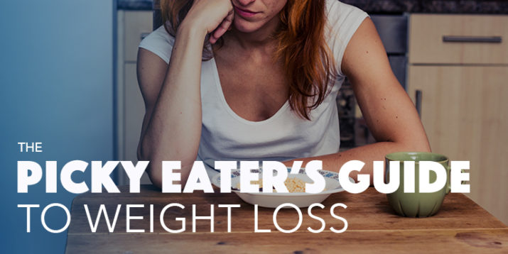 The Picky Eater's Guide to Weight Loss