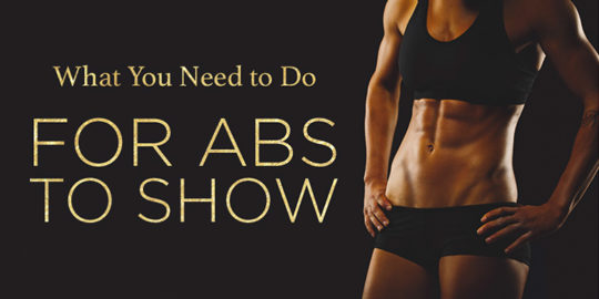 How to Get Abs to Show