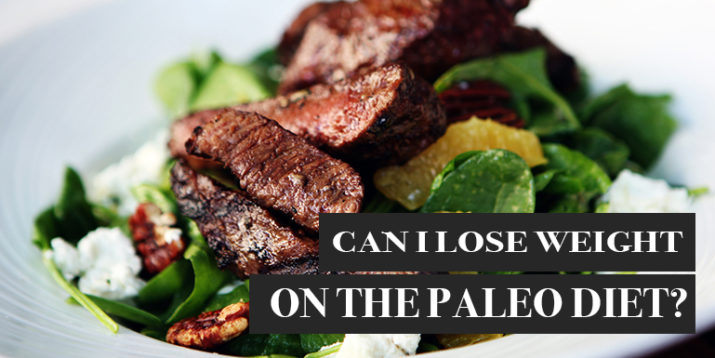 Can I Lose Weight on the Paleo Diet?