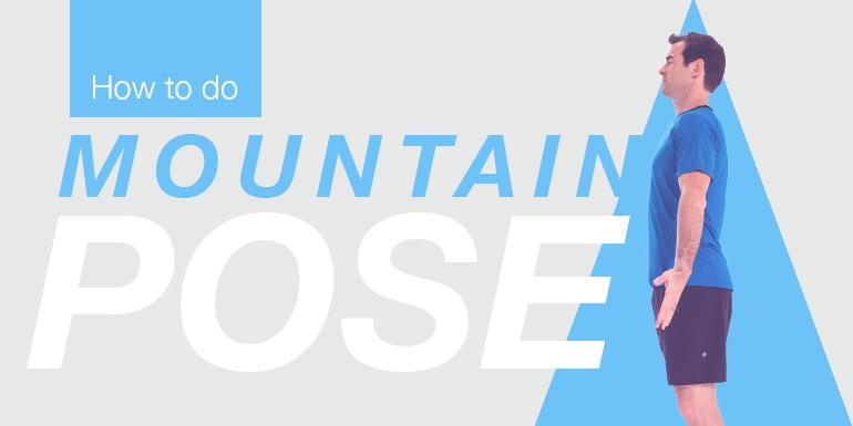 How to Do Mountain Pose