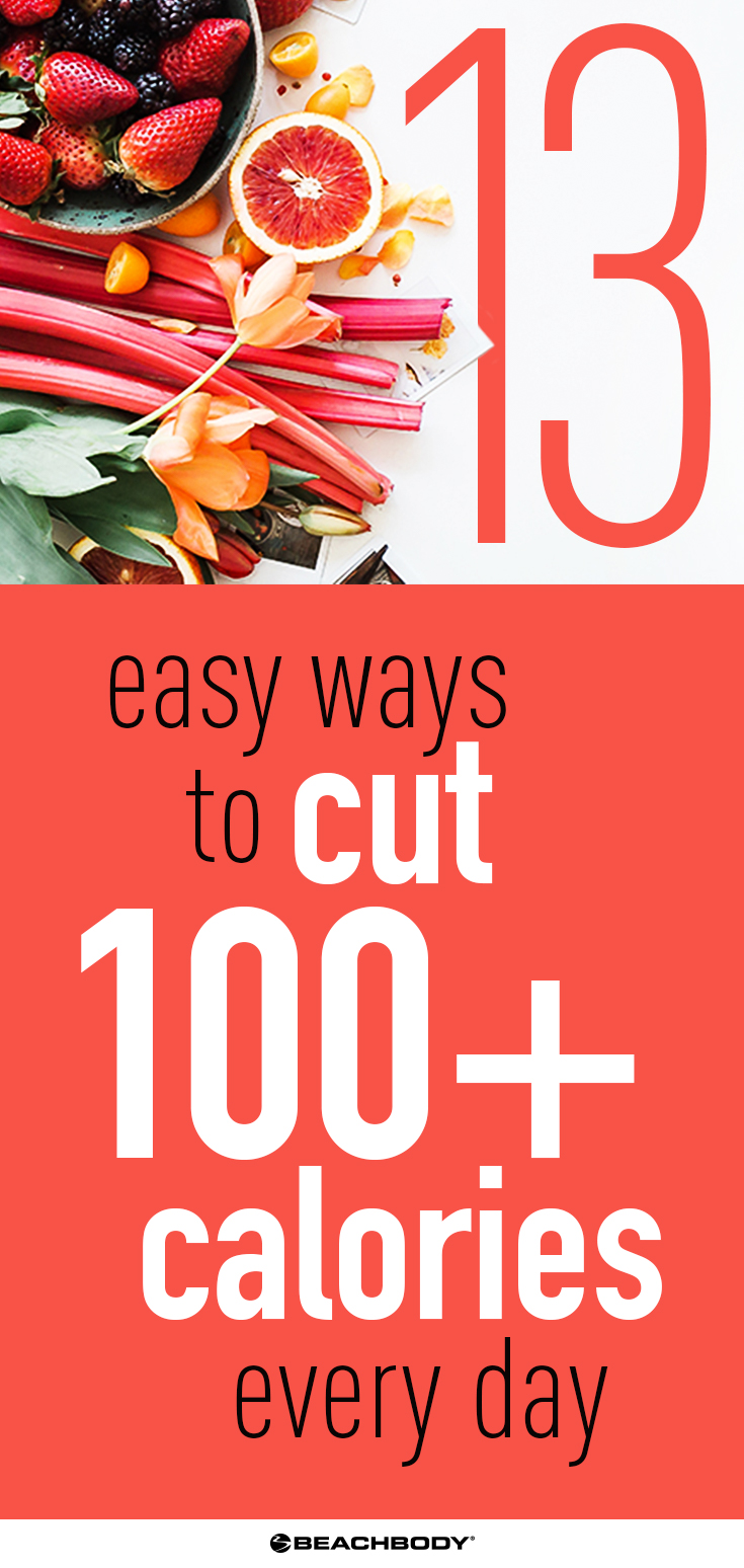 13 Easy Ways to Cut Calories Every Day