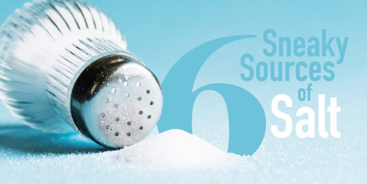 6 Sneaky Sources of Salt in Your Diet