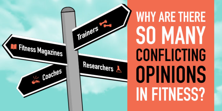 Why Are There So Many Conflicting Opinions in Fitness?