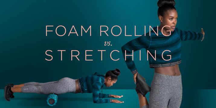 Foam Rolling vs. Stretching: Which Is Better?