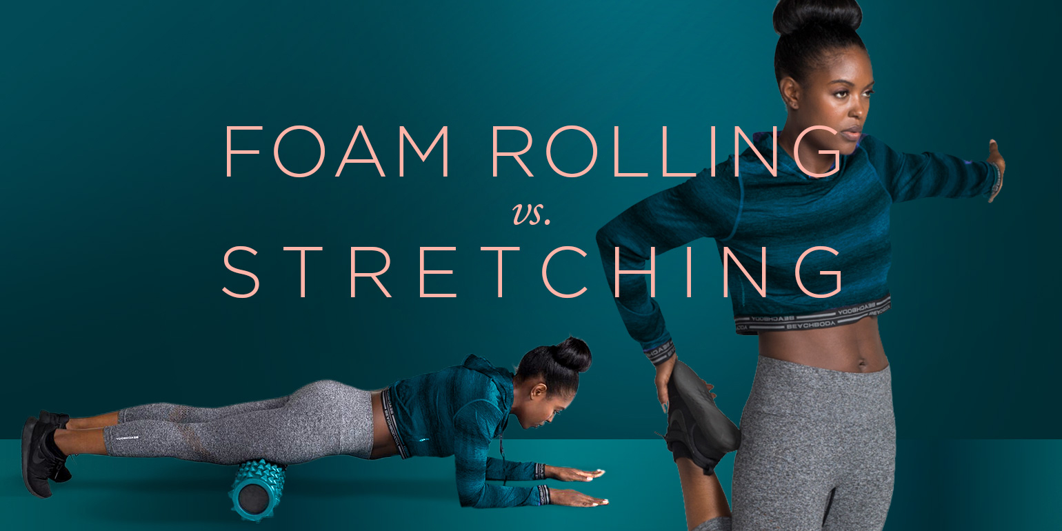 Foam Rolling vs. Stretching